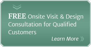FREE Onsite Visit & Design Consultation for Qualified Customers
